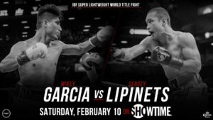 Three-Division World Champion Mikey Garcia Seeks Title in a Fourth Weight Class When He Challenges Sergey Lipinets Saturday, Feb. 10 Live on SHOWTIME®